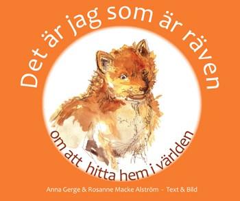 Det är jag som är räven : om att hitta hem i världen